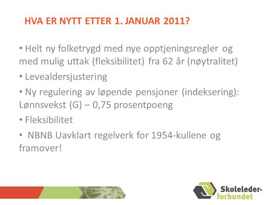 HVA ER NYTT ETTER 1.JANUAR 2011.