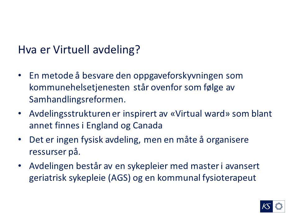 Hva er Virtuell avdeling? En metode å besvare den oppgaveforskyvningen som kommunehelsetjenesten står ovenfor som følge av Samhandlingsreformen. Avdel