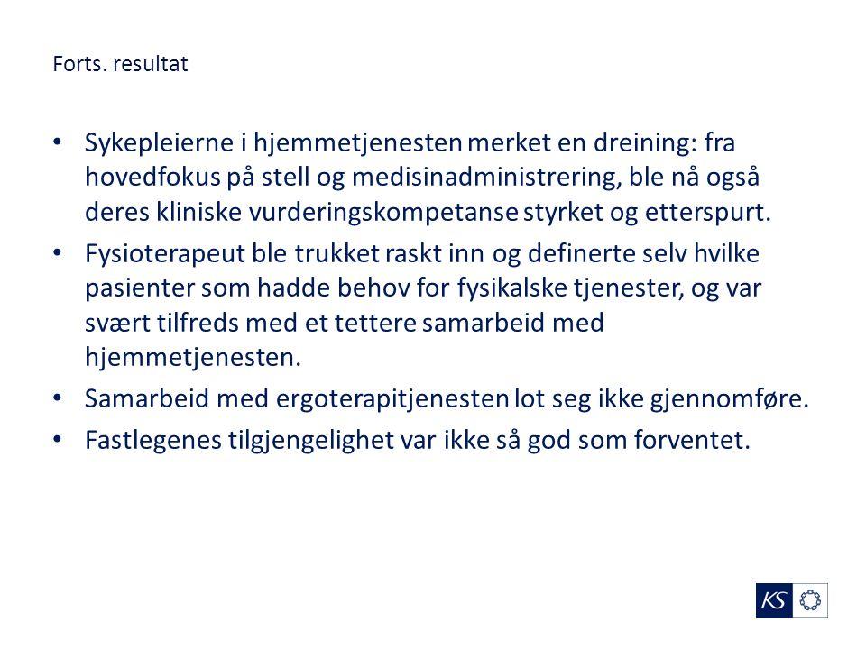 Forts. resultat Sykepleierne i hjemmetjenesten merket en dreining: fra hovedfokus på stell og medisinadministrering, ble nå også deres kliniske vurder