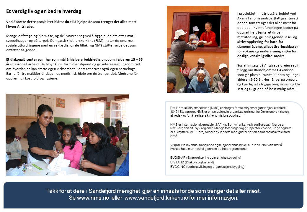 Et verdig liv og en bedre hverdag Ved å støtte dette prosjektet bidrar du til å hjelpe de som trenger det aller mest i byen Antsirabe.