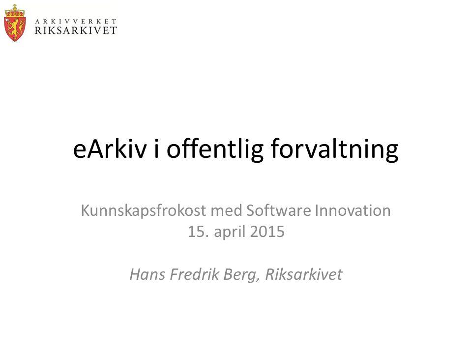 eArkiv i offentlig forvaltning Kunnskapsfrokost med Software Innovation 15.