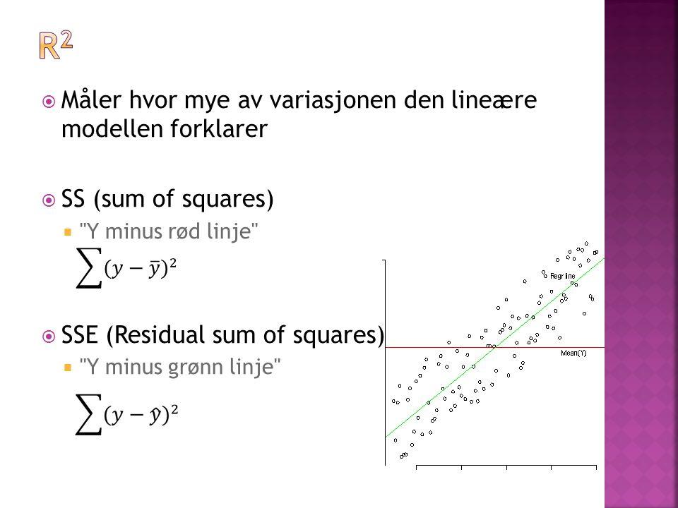  Måler hvor mye av variasjonen den lineære modellen forklarer  SS (sum of squares) 