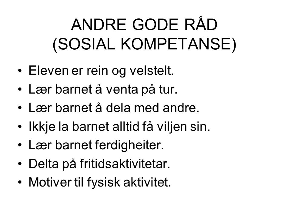 ANDRE GODE RÅD (SOSIAL KOMPETANSE) Eleven er rein og velstelt.