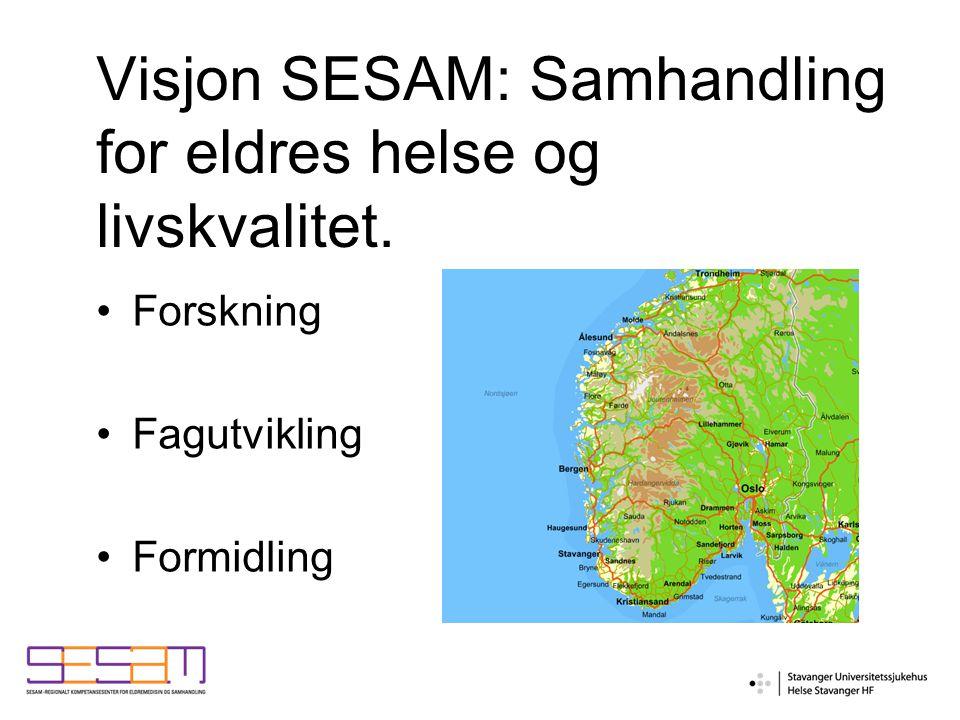 Visjon SESAM: Samhandling for eldres helse og livskvalitet. Forskning Fagutvikling Formidling
