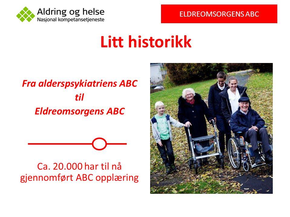 ABC-modellen ELDREOMSORGENS ABC Eldreomsorgens ABC Aldring og omsorg Geriatri Psykiske lidelser i eldre år Funksjons- hemming og aldring Demens Miljø- behandling Demens- omsorgens ABC perm 2 Demens- omsorgens ABC perm 1