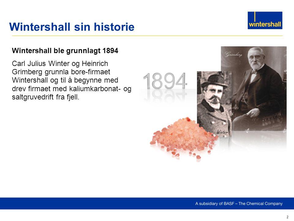 Wintershall ble grunnlagt 1894 Carl Julius Winter og Heinrich Grimberg grunnla bore-firmaet Wintershall og til å begynne med drev firmaet med kaliumka