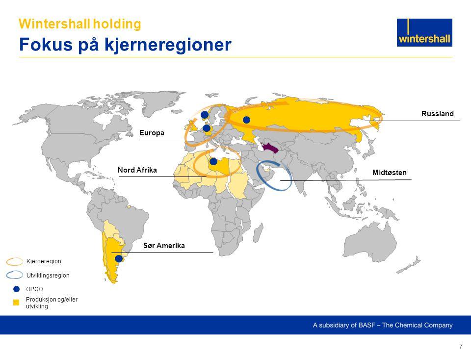 Wintershall holding Fokus på kjerneregioner 7 Russland Midtøsten Europa Nord Afrika Sør Amerika Kjerneregion Utviklingsregion OPCO Produksjon og/eller