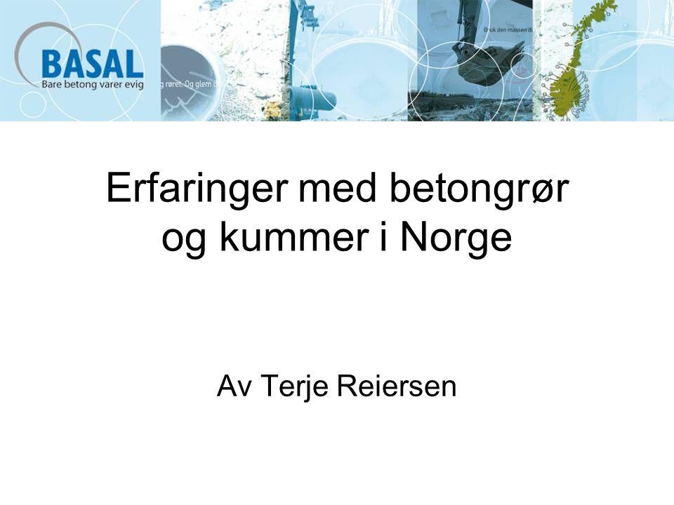 Erfaringer med betongrør og kummer i Norge Av Terje Reiersen