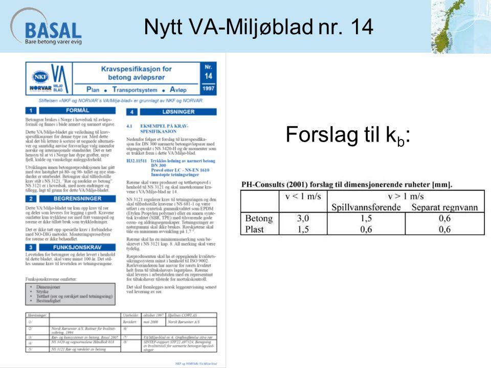 Nytt VA-Miljøblad nr. 14 Forslag til k b :
