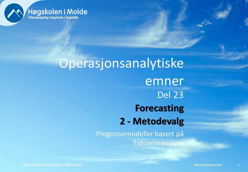 Rasmus RasmussenBØK710 OPERASJONSANALYTISKE EMNER22 Evaluere forskjellige prediksjonsmodeller på samme tidsserie (velge best metode): MAD; MAPE; MSE; RMSE og Theil's U Evaluere forskjellige prediksjonsmodeller på forskjellige tidsserier (sammenligne prognoser): MAPE og Theil's U (Begge uavhengig av enhet) Evaluere om prediksjonene er skjeve: ME; MPE Positive verdier  konsekvent underestimering Bruk av feilmål