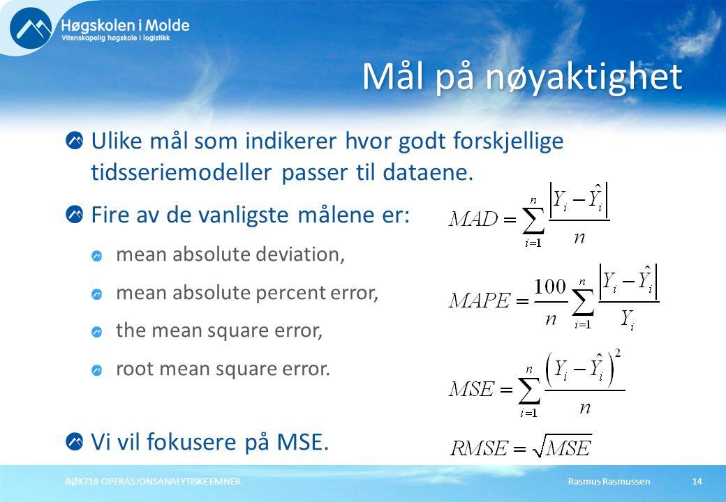 Rasmus RasmussenBØK710 OPERASJONSANALYTISKE EMNER14 Ulike mål som indikerer hvor godt forskjellige tidsseriemodeller passer til dataene. Fire av de va