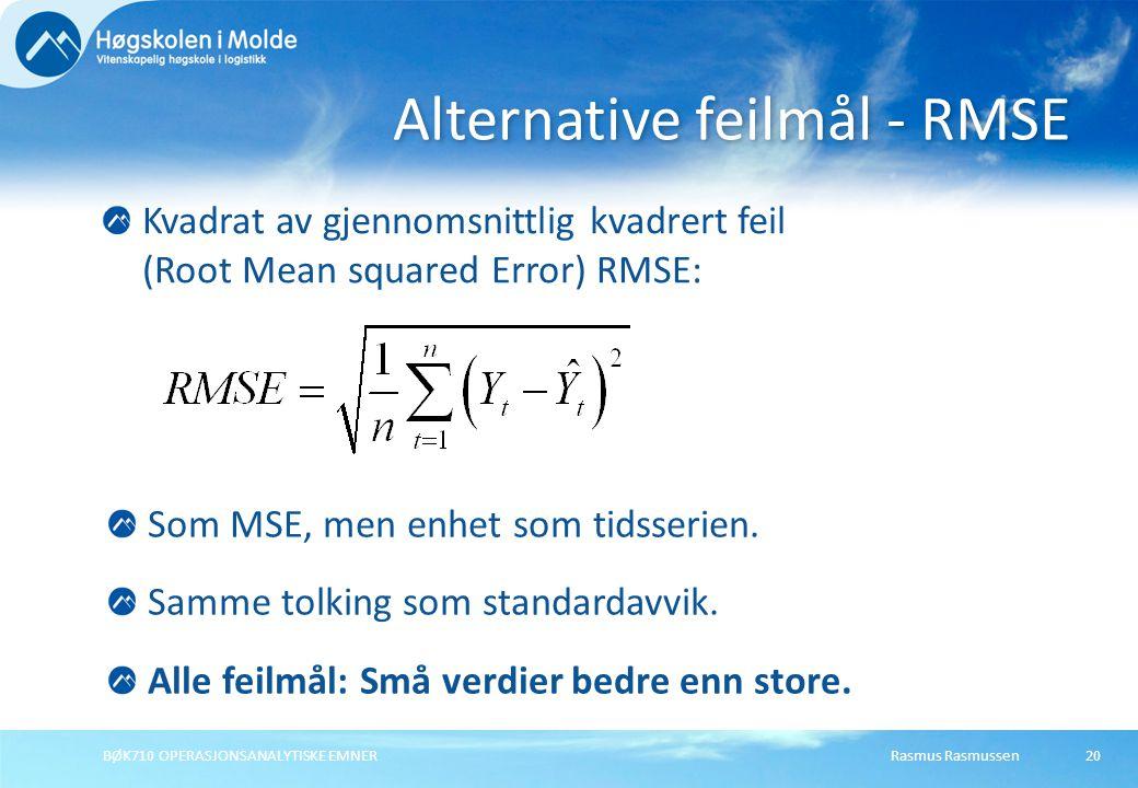 Rasmus RasmussenBØK710 OPERASJONSANALYTISKE EMNER20 Kvadrat av gjennomsnittlig kvadrert feil (Root Mean squared Error) RMSE: Alternative feilmål - RMS