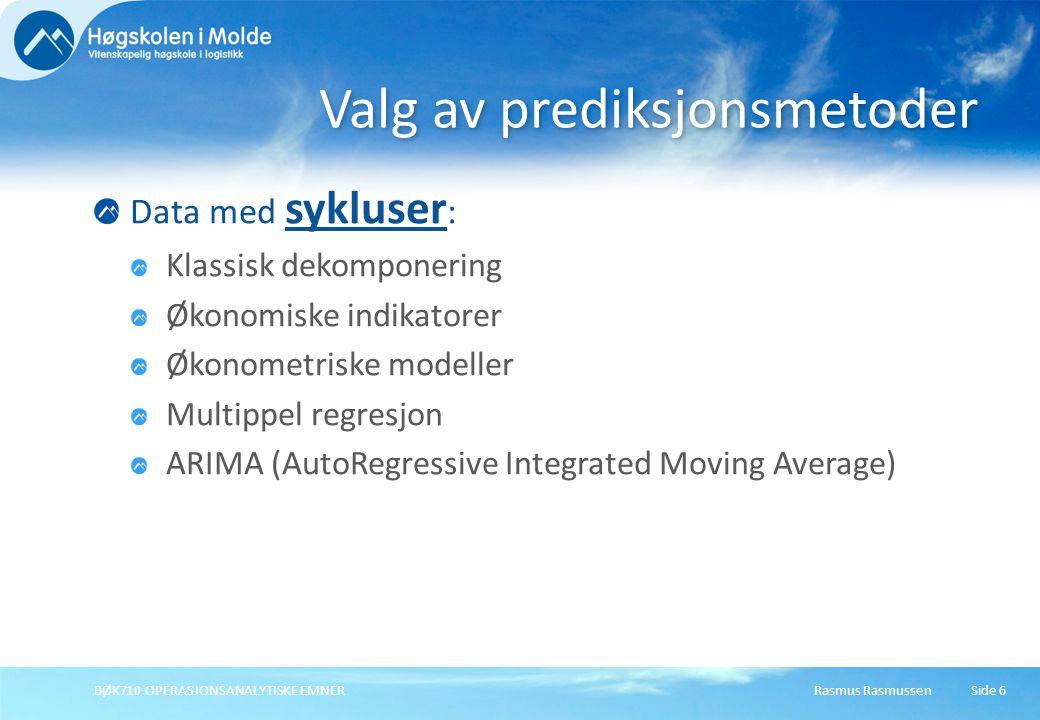 Rasmus RasmussenBØK710 OPERASJONSANALYTISKE EMNER 17 Gjennomsnittlig absolutt feil (Mean Absolute Error/Deviation) MAE/MAD: Alternative feilmål - MAD Unngår at positive og negative avvik nøytraliserer hverandre.