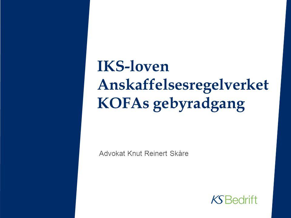 IKS-loven Anskaffelsesregelverket KOFAs gebyradgang Advokat Knut Reinert Skåre