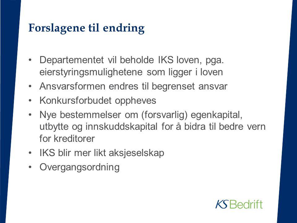 Forslagene til endring Departementet vil beholde IKS loven, pga.