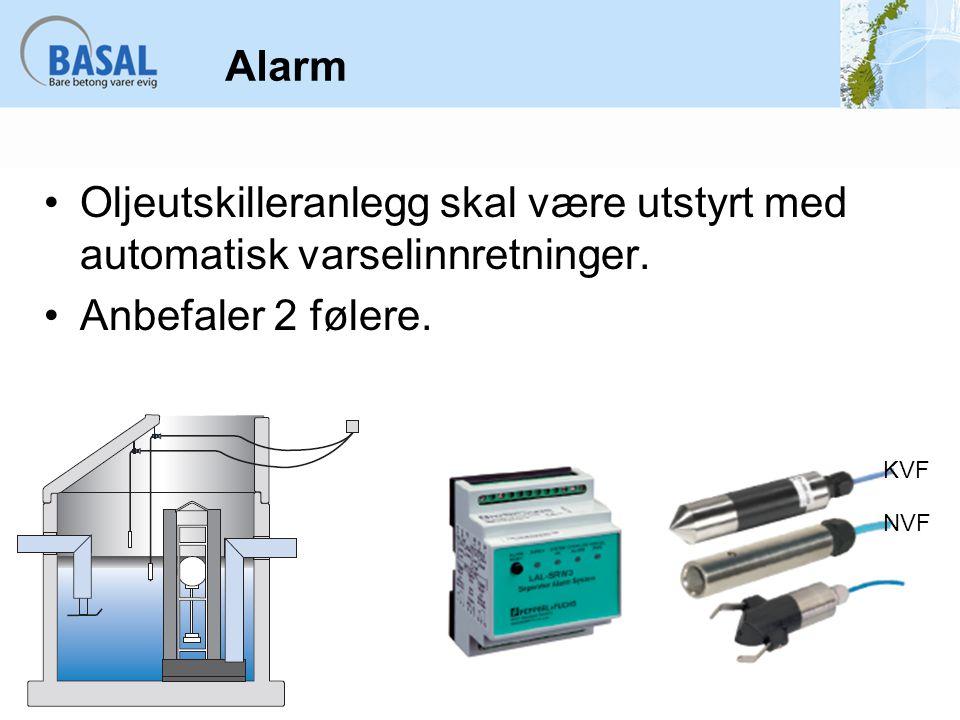 Alarm Oljeutskilleranlegg skal være utstyrt med automatisk varselinnretninger. Anbefaler 2 følere. NVF KVF