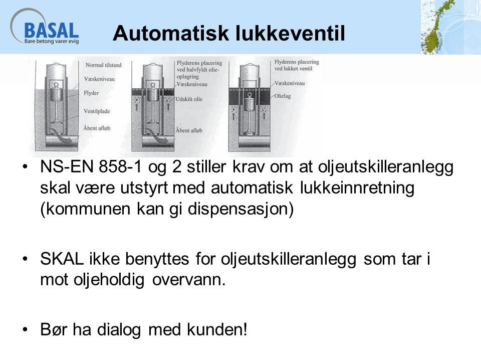 Automatisk lukkeventil NS-EN 858-1 og 2 stiller krav om at oljeutskilleranlegg skal være utstyrt med automatisk lukkeinnretning (kommunen kan gi dispe