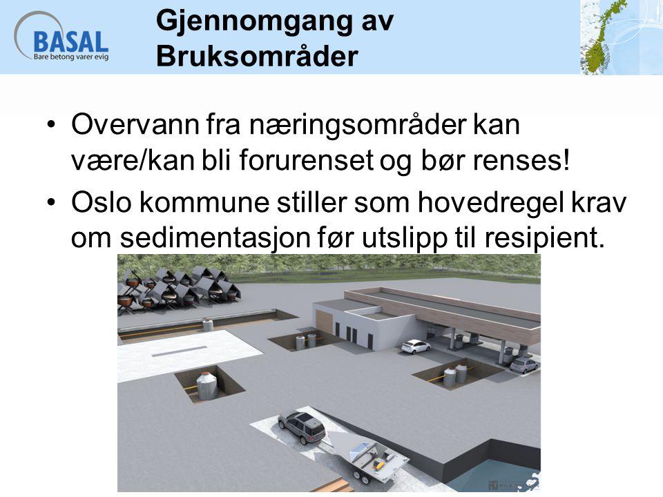 Gjennomgang av Bruksområder Overvann fra næringsområder kan være/kan bli forurenset og bør renses! Oslo kommune stiller som hovedregel krav om sedimen