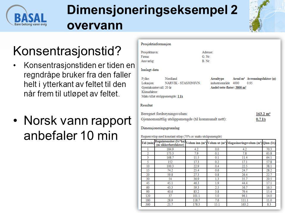 Dimensjoneringseksempel 2 overvann Konsentrasjonstid? Konsentrasjonstiden er tiden en regndråpe bruker fra den faller helt i ytterkant av feltet til d