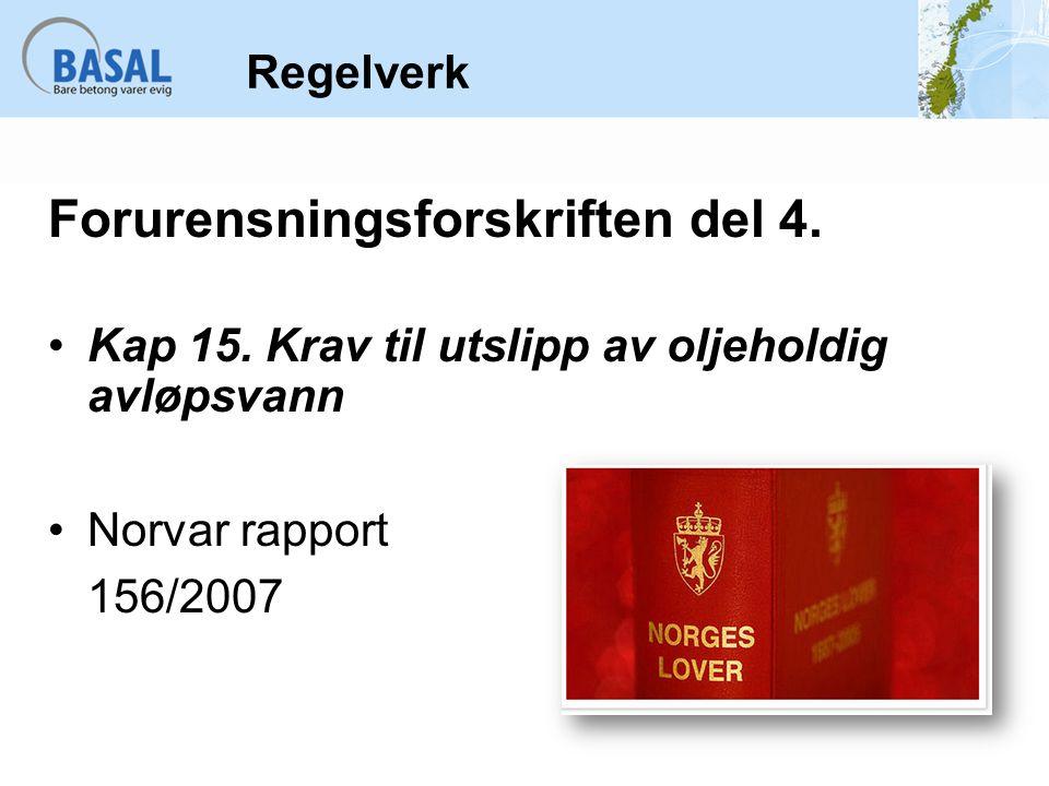 Regelverk Forurensningsforskriften del 4. Kap 15. Krav til utslipp av oljeholdig avløpsvann Norvar rapport 156/2007