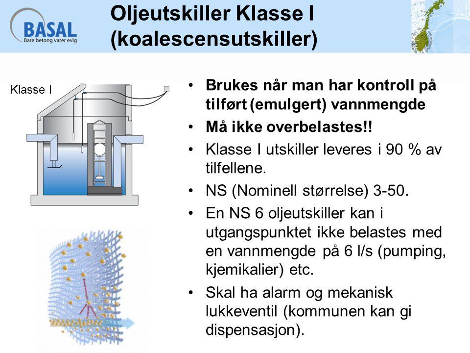 Brukes når man har kontroll på tilført (emulgert) vannmengde Må ikke overbelastes!! Klasse I utskiller leveres i 90 % av tilfellene. NS (Nominell stør
