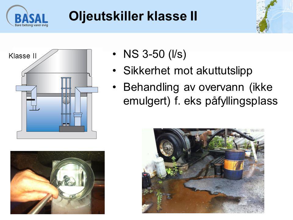 Oljeutskiller klasse II NS 3-50 (l/s) Sikkerhet mot akuttutslipp Behandling av overvann (ikke emulgert) f. eks påfyllingsplass Klasse II
