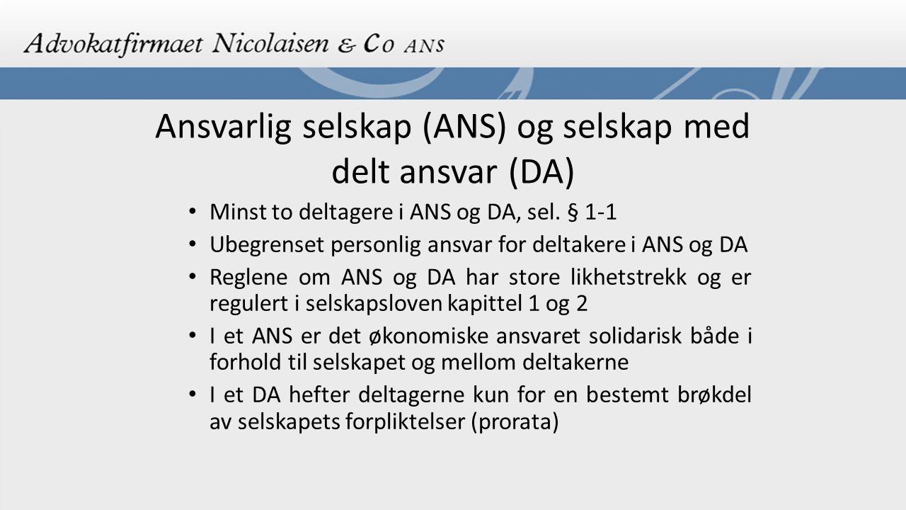 Ansvarlig selskap (ANS) og selskap med delt ansvar (DA) Minst to deltagere i ANS og DA, sel.