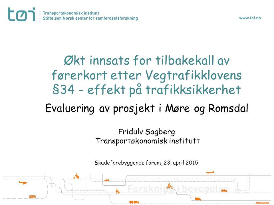 Økt innsats for tilbakekall av førerkort etter Vegtrafikklovens §34 - effekt på trafikksikkerhet Evaluering av prosjekt i Møre og Romsdal Fridulv Sagb