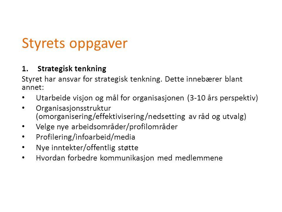 Styrets oppgaver 1.Strategisk tenkning Styret har ansvar for strategisk tenkning.