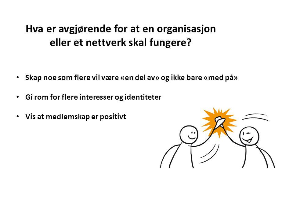 Hva er avgjørende for at en organisasjon eller et nettverk skal fungere.