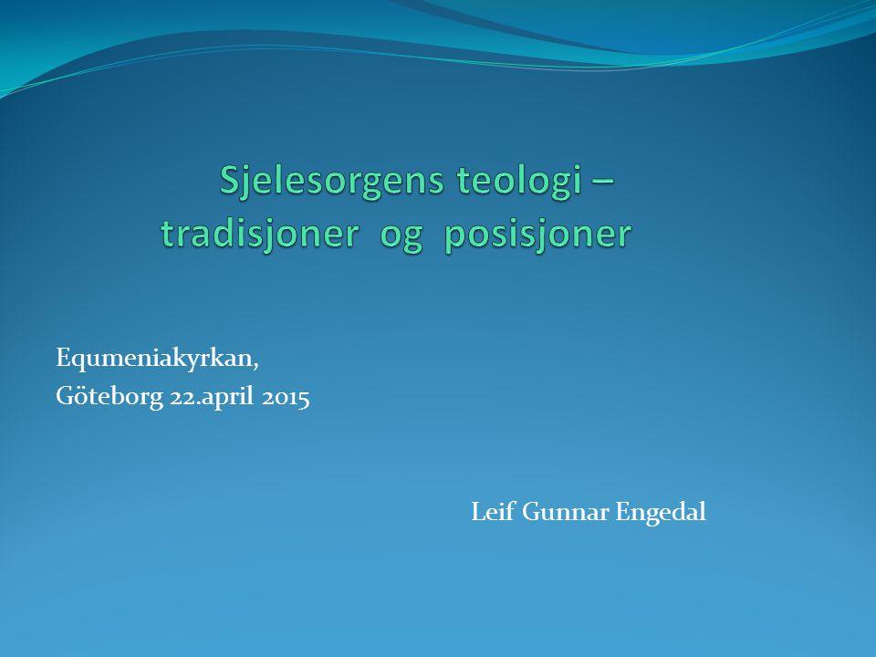 Equmeniakyrkan, Göteborg 22.april 2015 Leif Gunnar Engedal