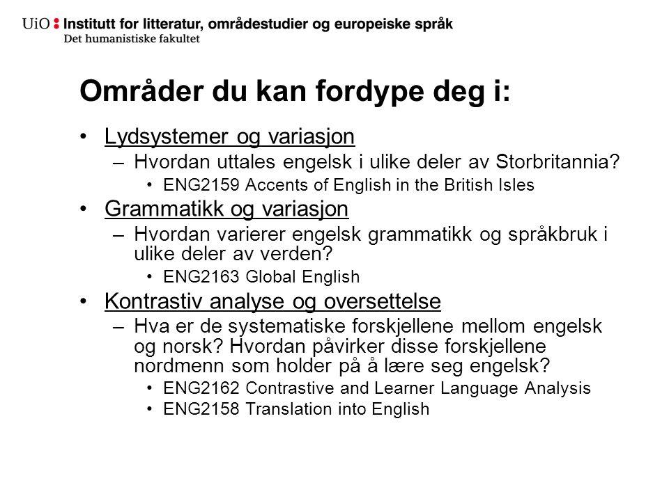 Grammatikk, mening og variasjon –Hvordan kan vi oppdage og forklare de språklige strukturene i engelsk på en systematisk måte.