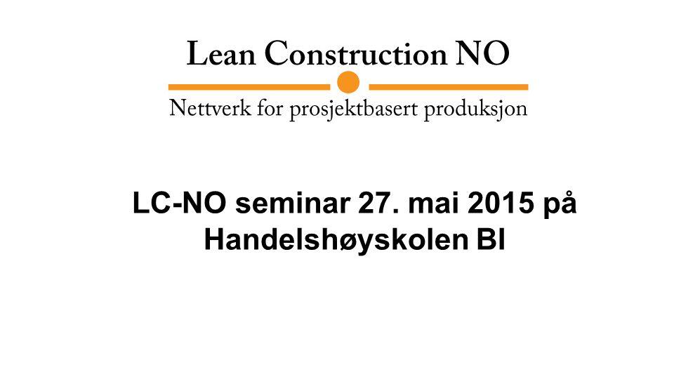 Agenda 12.00-12.45 Orientering og informasjon Orientering om LC-NO v/styreleder Ingvald Grindheim og sekretariatet på BI v/Lena E.