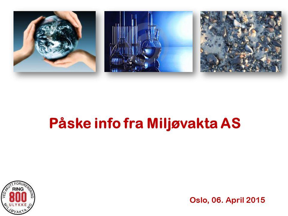 Påske info fra Miljøvakta AS Oslo, 06. April 2015