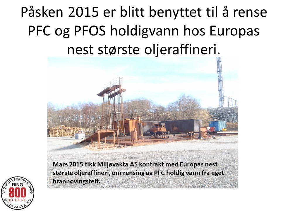 Påsken 2015 er blitt benyttet til å rense PFC og PFOS holdigvann hos Europas nest største oljeraffineri.