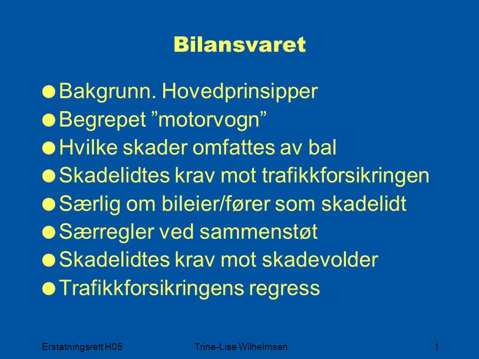 Erstatningsrett H05Trine-Lise Wilhelmsen1 Bilansvaret  Bakgrunn.