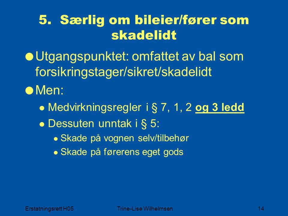 Erstatningsrett H05Trine-Lise Wilhelmsen14 5.