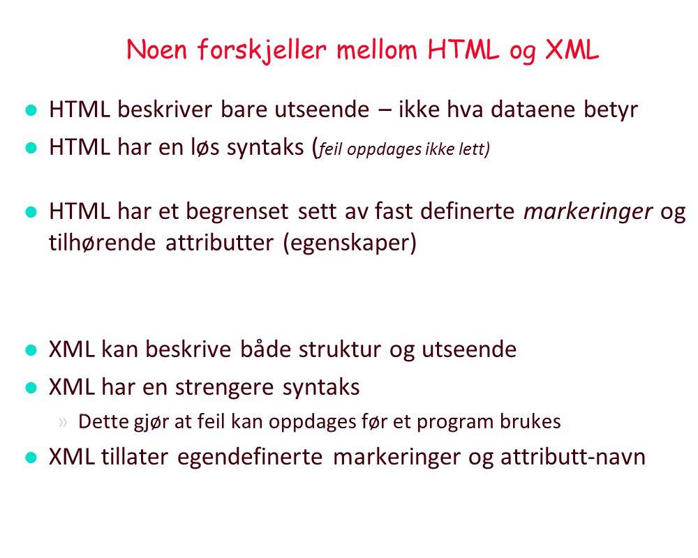 Kort om XML l Extensible Markup Language (XML) er enkelt språk for å beskrive dataformater (struktur og innhold: semantikk, l XML kan brukes til å utveksle data mellom systemer l XML kan brukes til å lagring av semistrukturerte data, f eks.