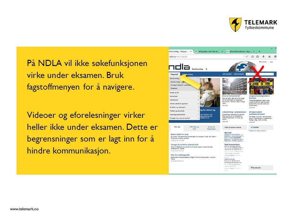 www.telemark.no På NDLA vil ikke søkefunksjonen virke under eksamen.