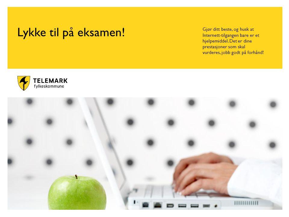 www.telemark.no Lykke til på eksamen.