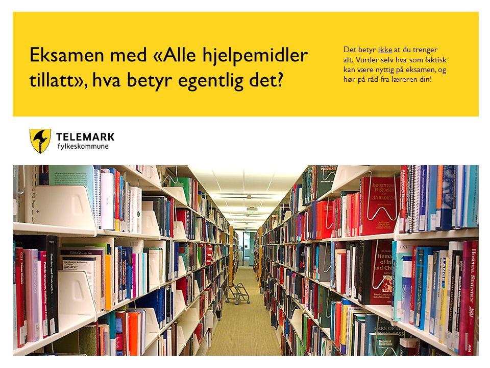 www.telemark.no Eksamen med «Alle hjelpemidler tillatt», hva betyr egentlig det.