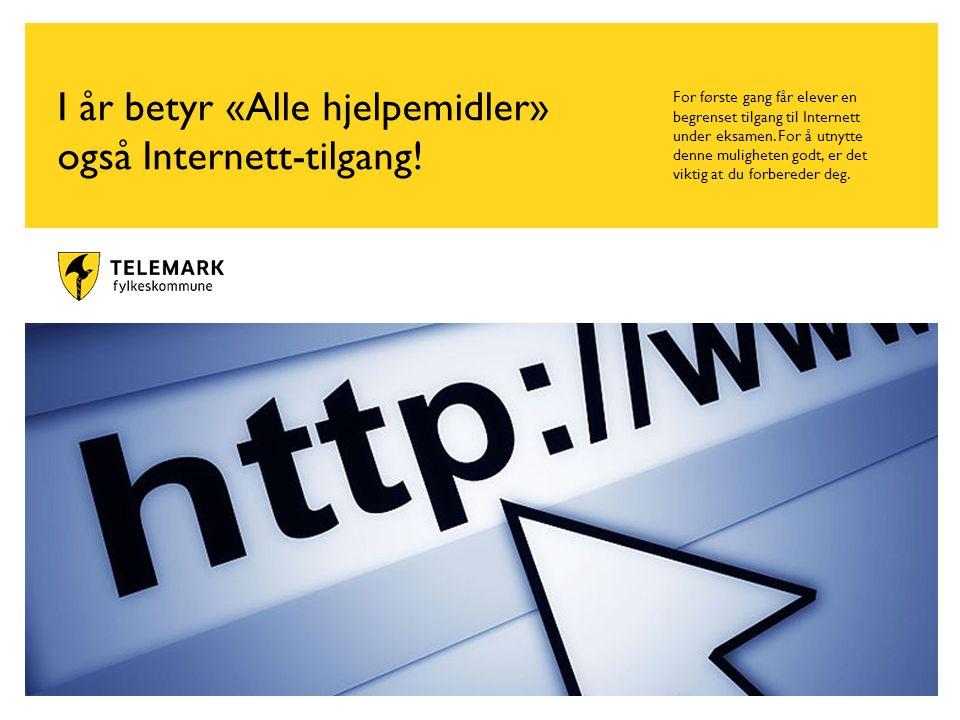 www.telemark.no I år betyr «Alle hjelpemidler» også Internett-tilgang.