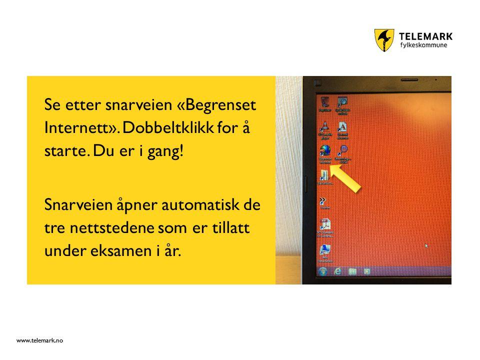 www.telemark.no Se etter snarveien «Begrenset Internett».