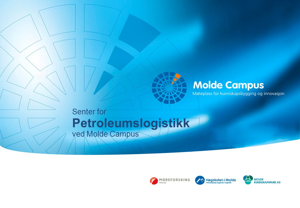 Senter for Petroleumslogistikk ved Molde Campus