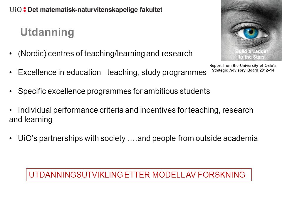 Utdanning UTDANNINGSUTVIKLING ETTER MODELL AV FORSKNING (Nordic) centres of teaching/learning and research Excellence in education - teaching, study p