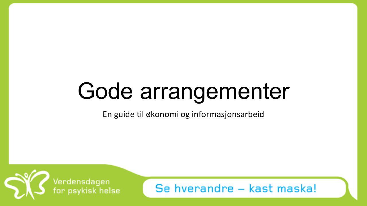 Gode arrangementer En guide til økonomi og informasjonsarbeid