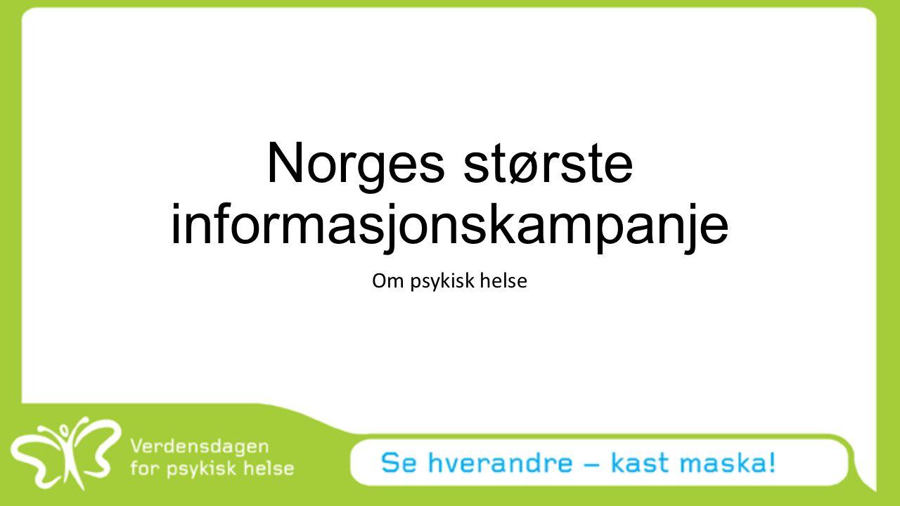 Norges største informasjonskampanje Om psykisk helse