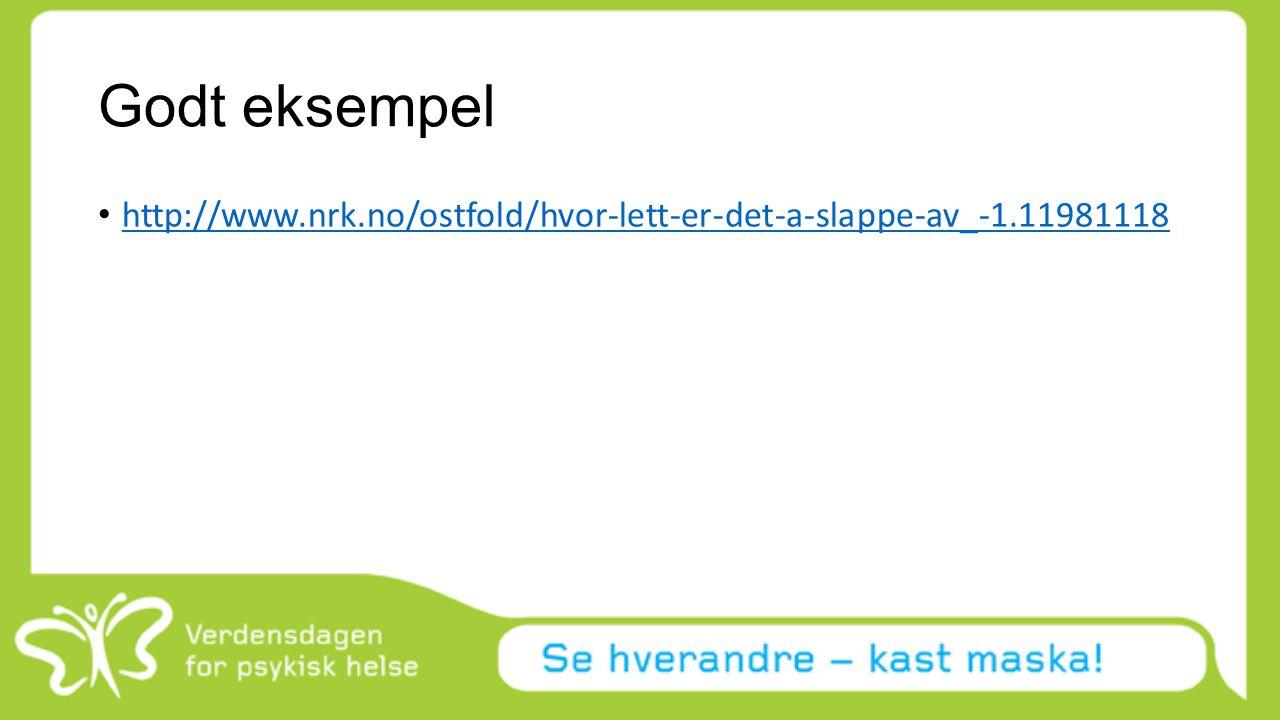Godt eksempel http://www.nrk.no/ostfold/hvor-lett-er-det-a-slappe-av_-1.11981118