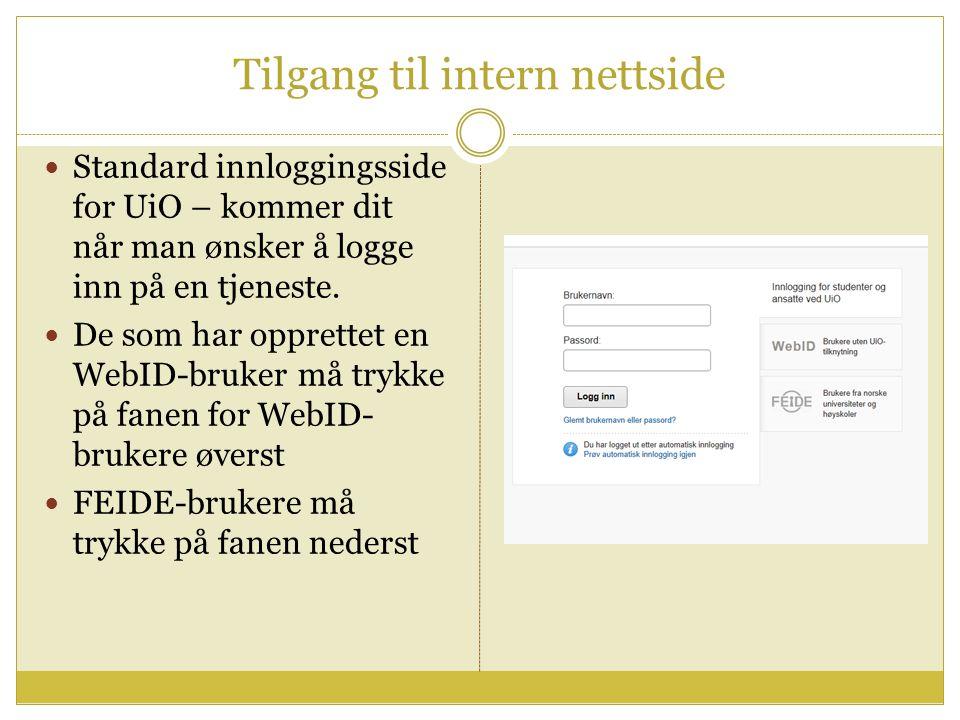 Tilgang til intern nettside Standard innloggingsside for UiO – kommer dit når man ønsker å logge inn på en tjeneste.
