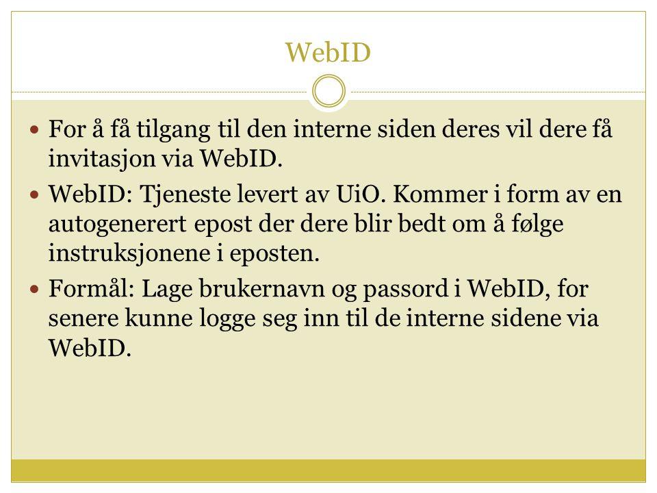 WebID For å få tilgang til den interne siden deres vil dere få invitasjon via WebID.